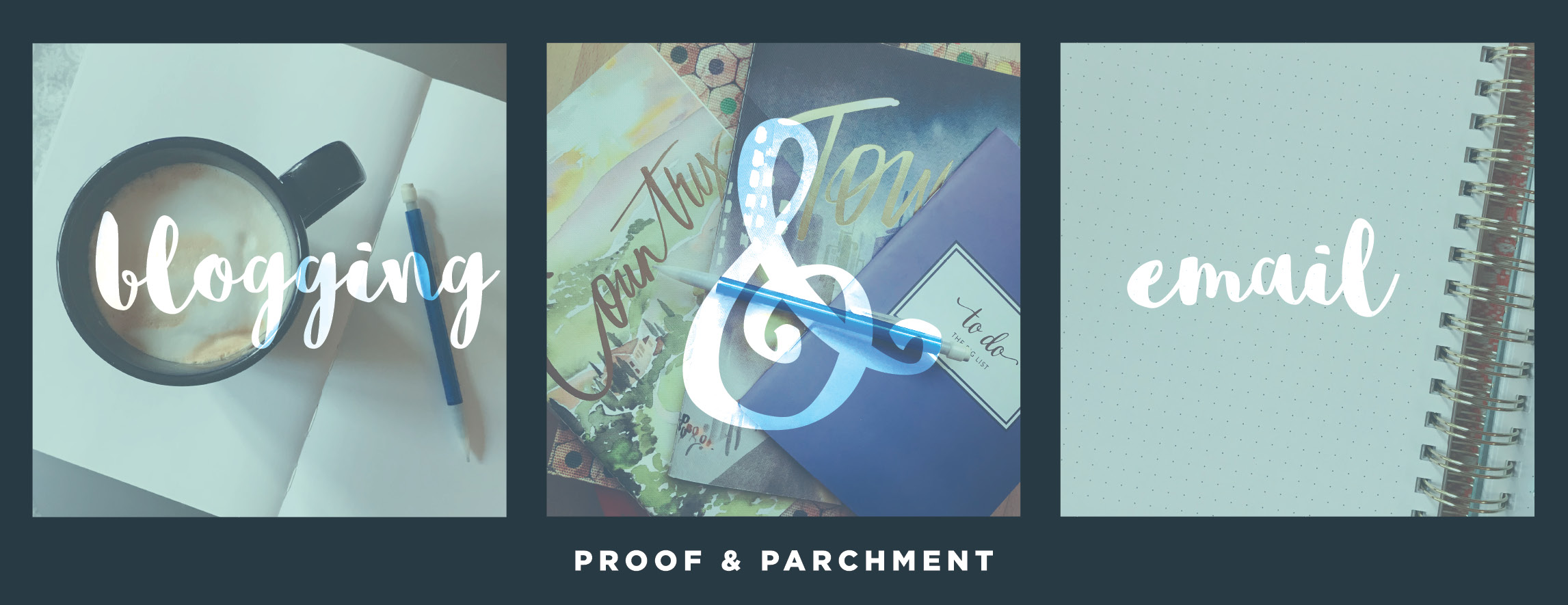 Blogging & Email goals for Proof & Parchment