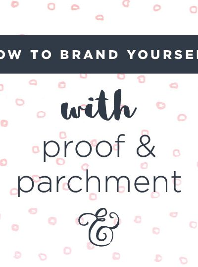 How to brand yourself with Proof & Parchment header