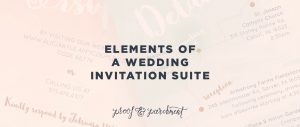 Elements of a Wedding Invitation Suite