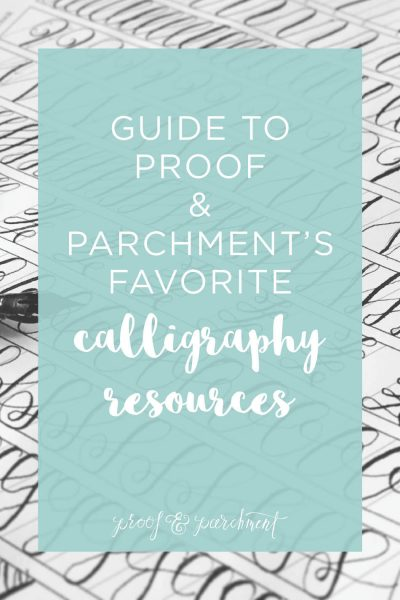 Guide to Proof & Parchment's favorite calligraphy resources headers