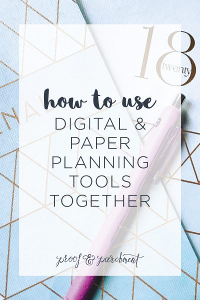 How to Use Both Digital & Paper Planning Tools