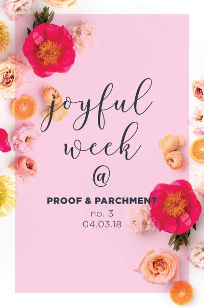 Joyful Week at Proof & Parchment no. 3