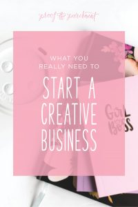 What You Really Need to Start a Creative Business
