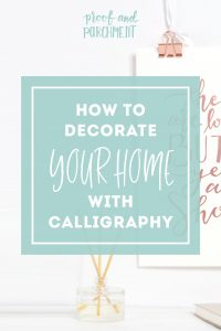 How to Decorate Your Home With Calligraphy