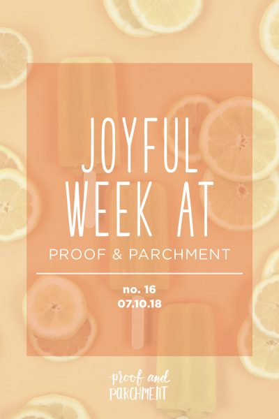 Joyful Week at Proof & Parchment no. 16: Kale Caesar Salad, Margarita Monday, and Sophie Snuggles