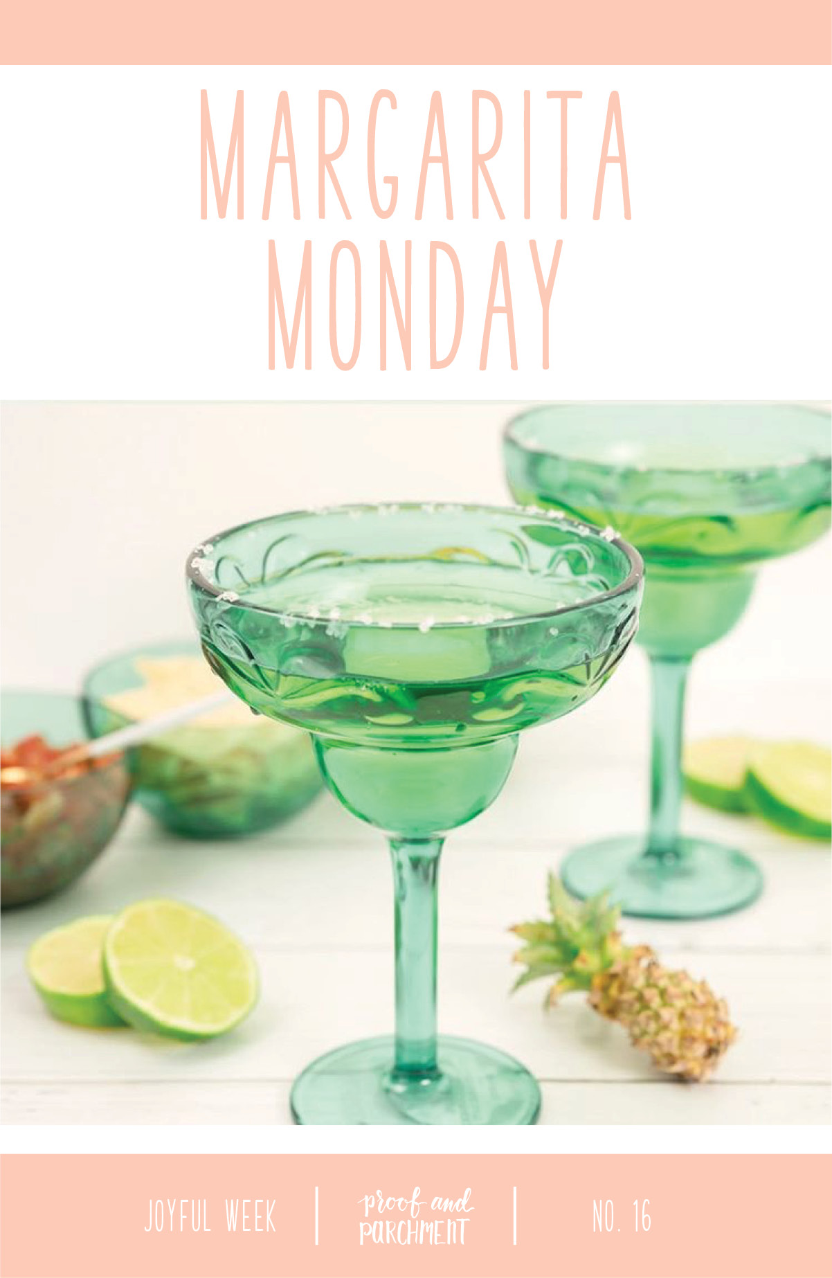 Joyful Week at Proof & Parchment no. 16: Margarita Monday
