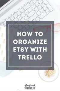 How to Organize Etsy with Trello Header