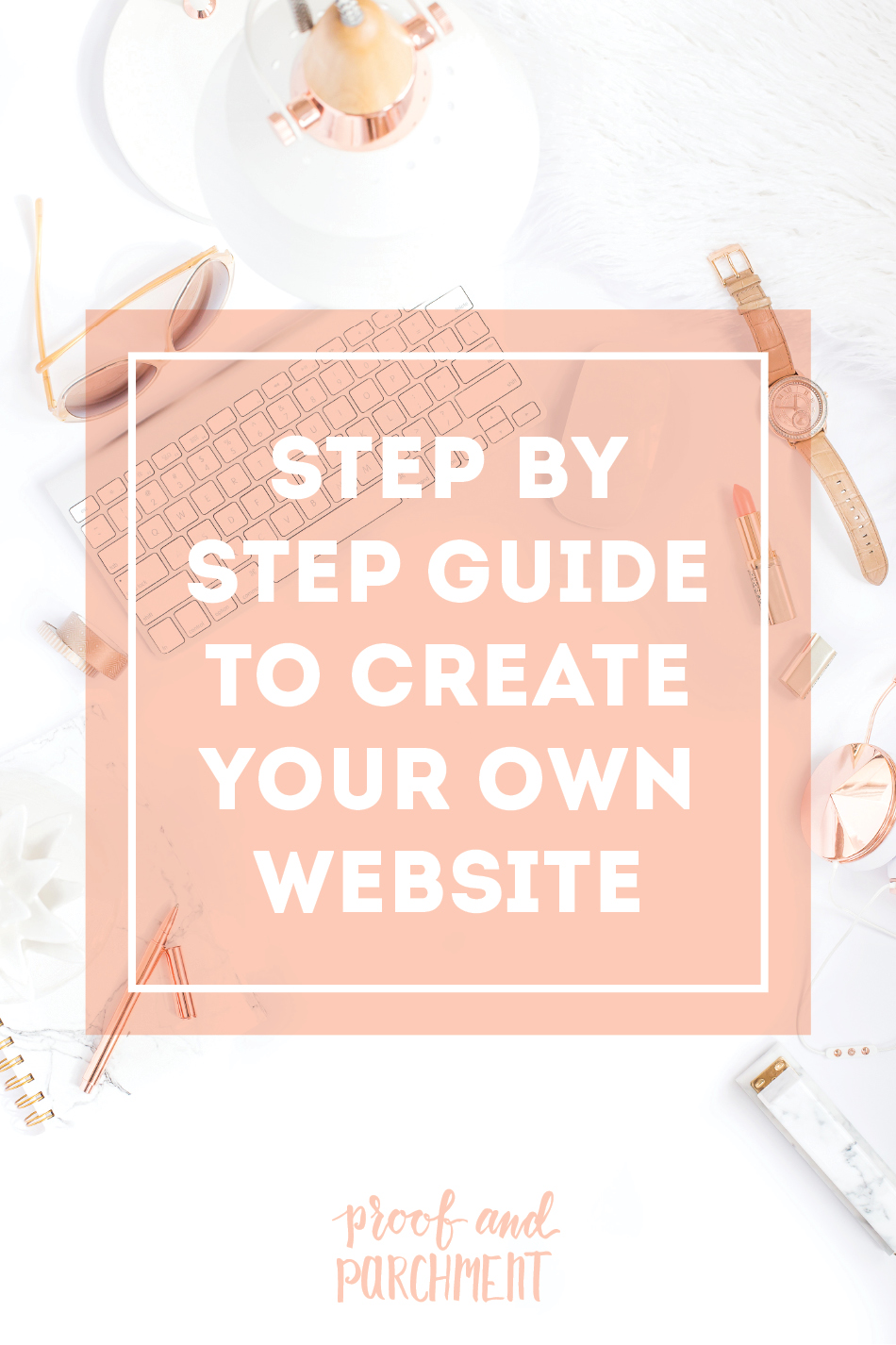 Your Step By Step Guide To The: A SImple Step By Step Guide To Create Your Own Website