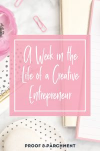 A Week in the Life of a Creative Entrepreneur!