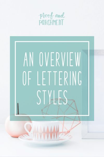An Overview and Comparison of Lettering Styles