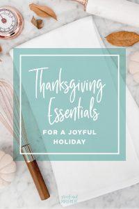 Thanksgiving Essentials for a Joyful Holiday