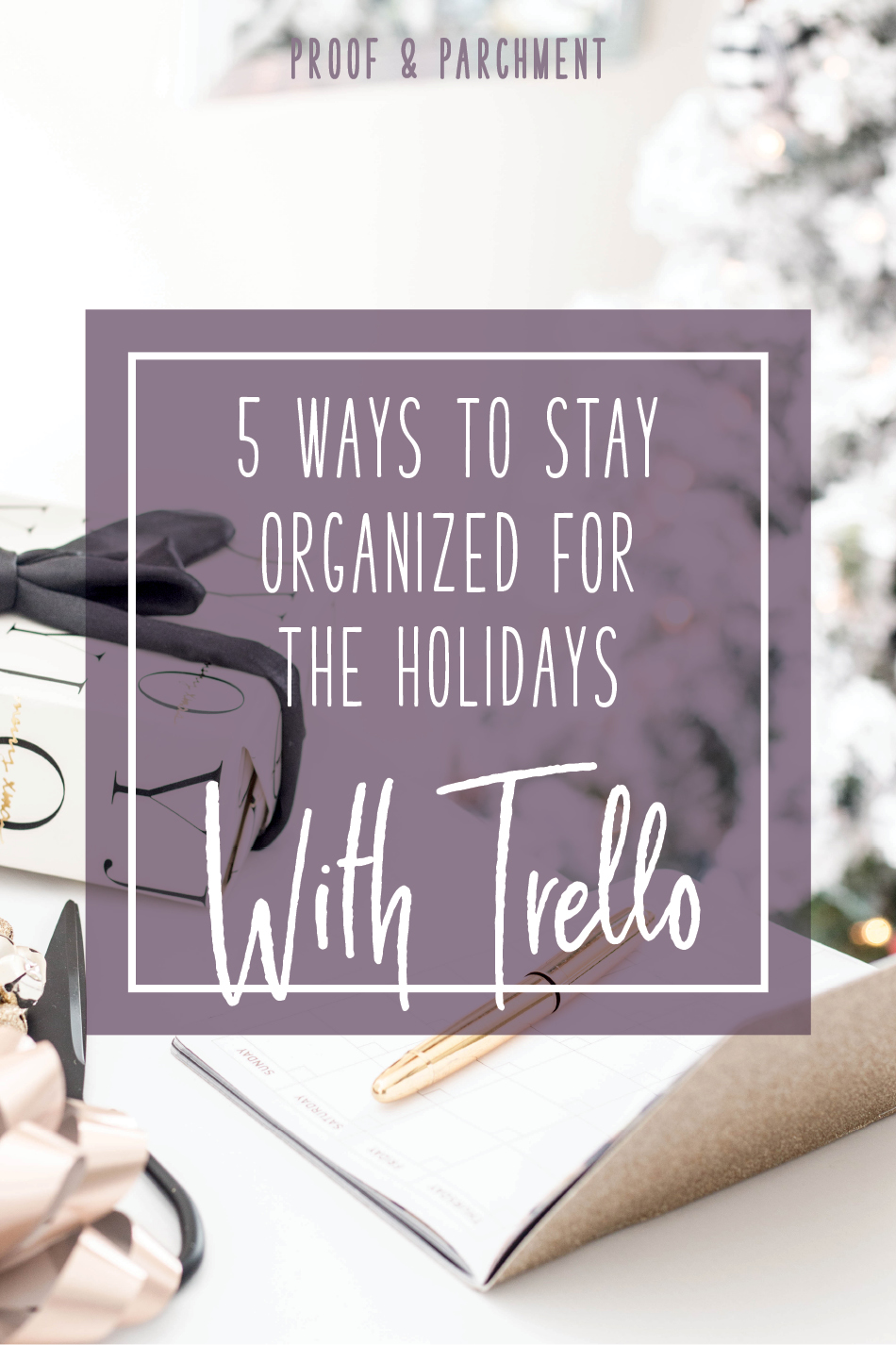 5 Ways to Stay Organized for the Holidays with Trello