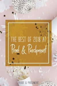 The Best of 2018 at Proof & Parchment