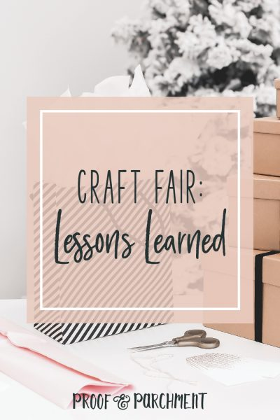 Craft Fair: Lesson's Learned Blog Header image by Proof & Parchment
