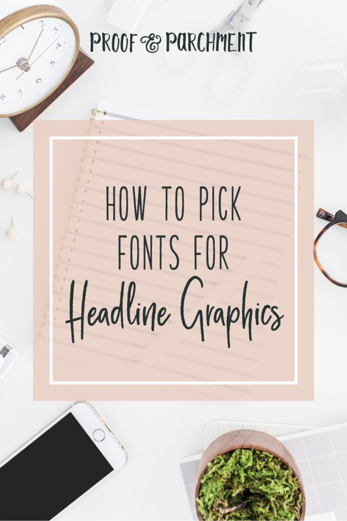 How to Pick Fonts for Headline Graphics