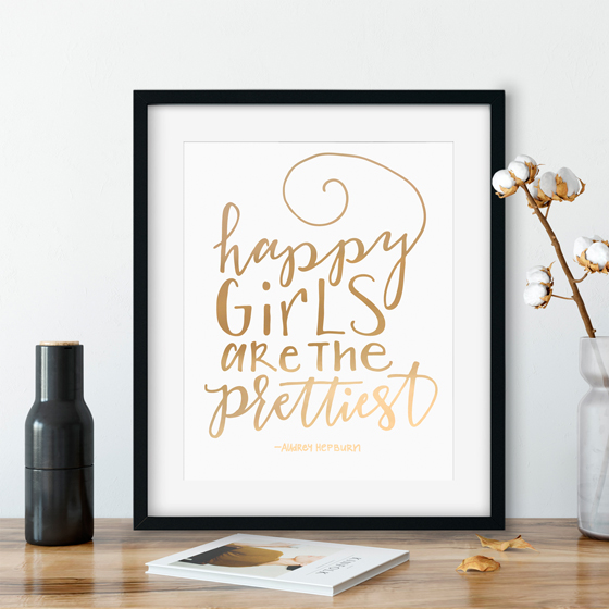 Happy girls are the prettiest - foil print