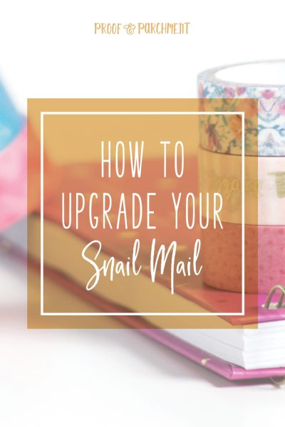 How to Upgrade your Snail Mail