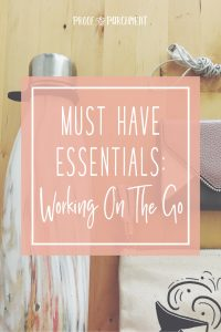 Must Have Essentials for Working On the Go