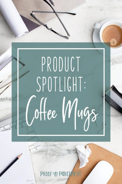 Product Spotlight: Coffee Mugs