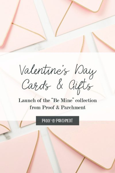 "Envelope graphic with Launch of the ""Be Mine"" collection from Proof & Parchment"