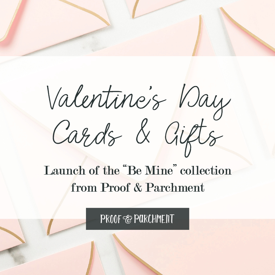 Valentine's Day Cards & Gifts: Launch of the Be Mine collection from Proof & Parchment