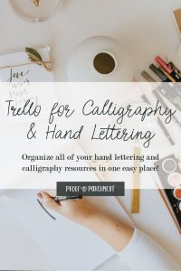Trello for Calligraphy and Hand Lettering: Organize all of your hand lettering and calligraphy resources in one easy place!