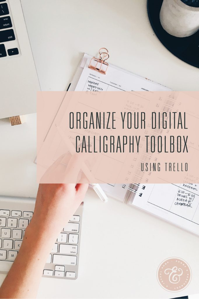 Organize your digital calligraphy toolbox with Trello