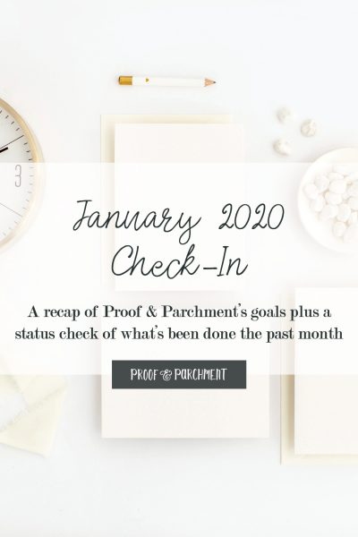 Stationery and clock on white background with text overlaid: January 2020 Check-In, A recap of Proof & Parchment's goals plus a status check of what's been done the past month