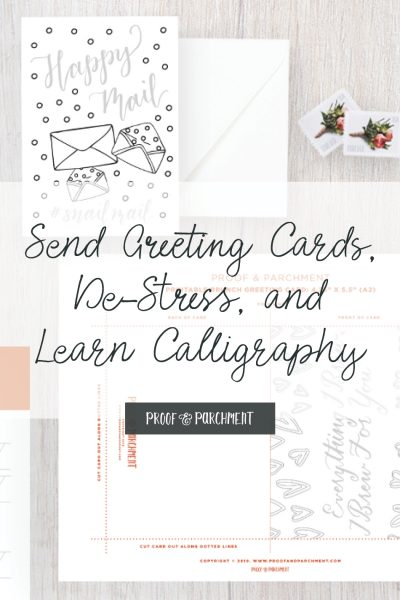 Flat lay of greeting card printables and envelopes with overlaid text: Send Greeting Cards, De-stress, and Learn Calligraphy