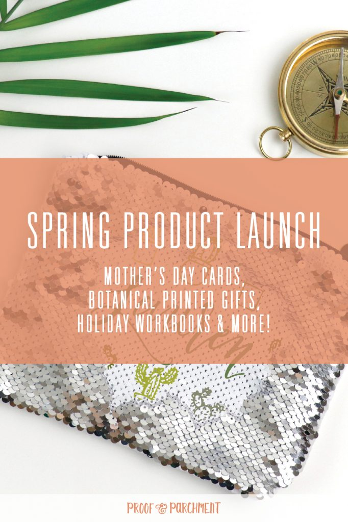 Sequin makeup bag, greenery, and compass on a white background with test overlaid: 2020 Spring Product Launch, Mother's Day cards, botanical printed gifts, holiday workbooks, & more