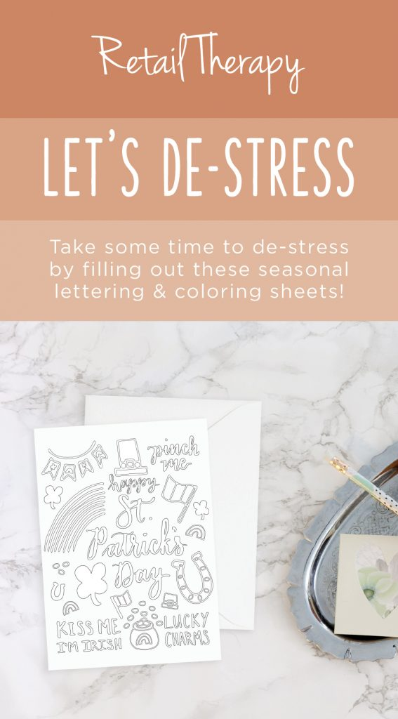 Coloring in greeting card with text graphic: Retail Therapy, let's de-stress, take some time to de-stress by filling out these seasonal lettering & coloring sheets!