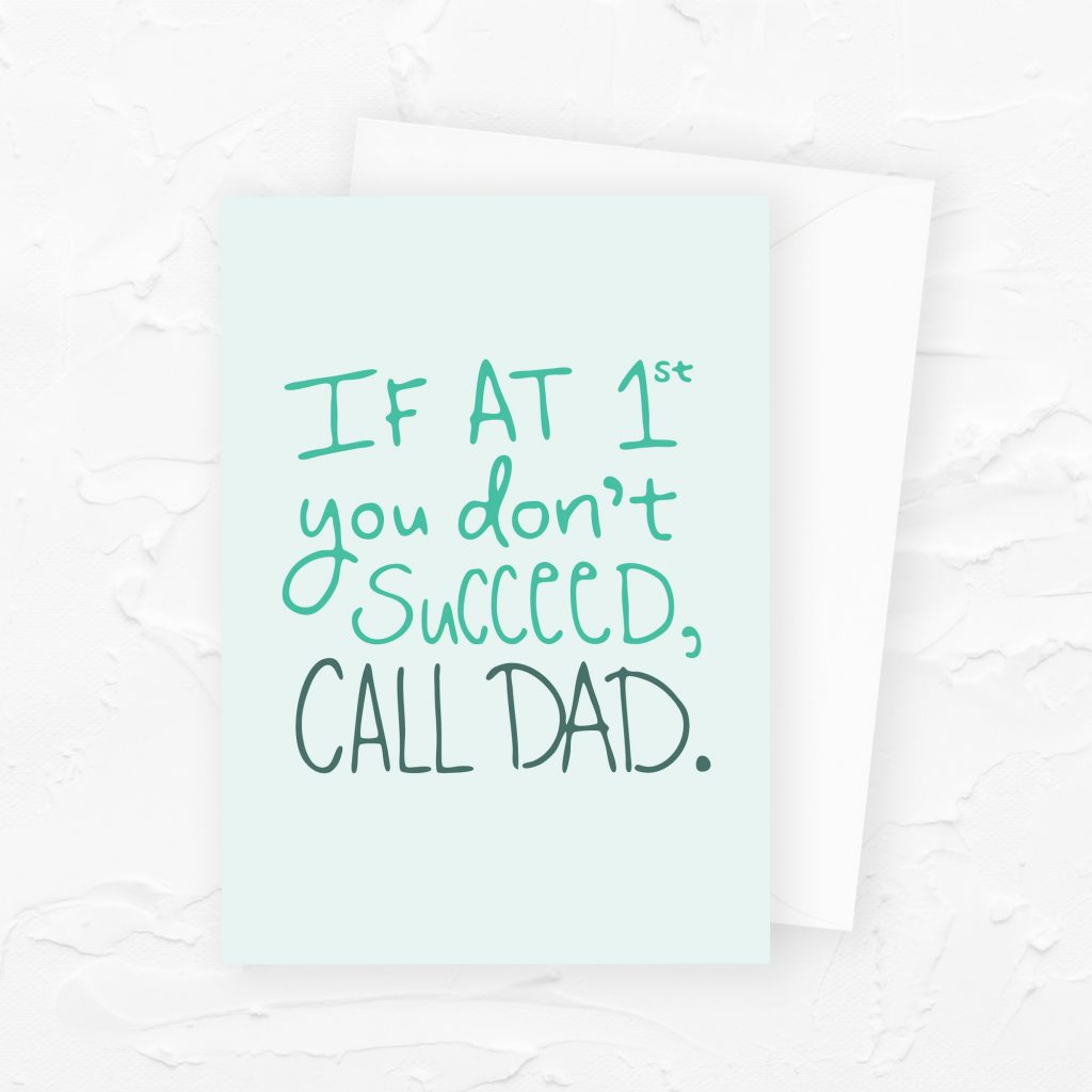 Father's Day Card: If at first you don't succeed, call dad