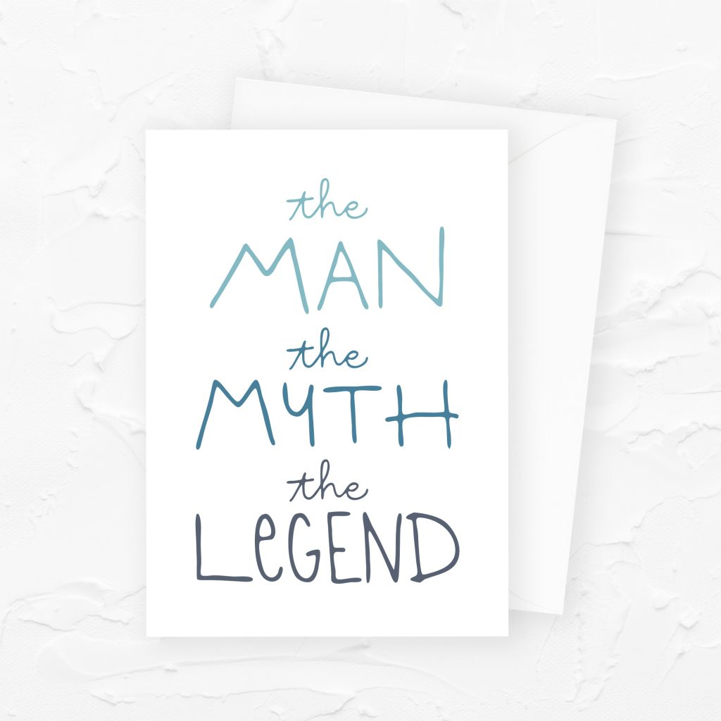 Father's Day Card: the man, the myth, the legend